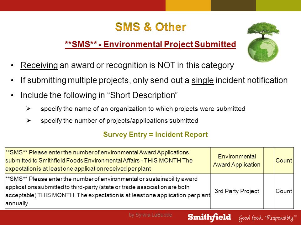 by Sylwia LaBudde **SMS** Please enter the number of environmental Award Applications submitted to Smithfield Foods Environmental Affairs - THIS MONTH