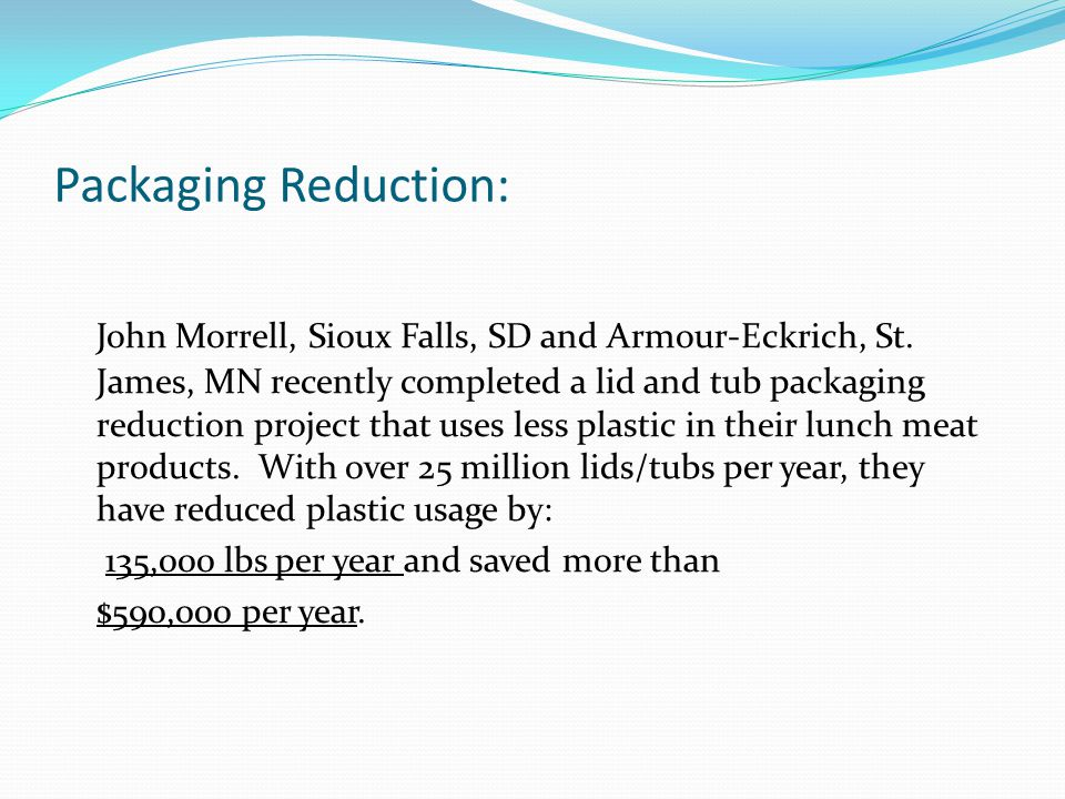 Packaging Reduction: John Morrell, Sioux Falls, SD and Armour-Eckrich, St.