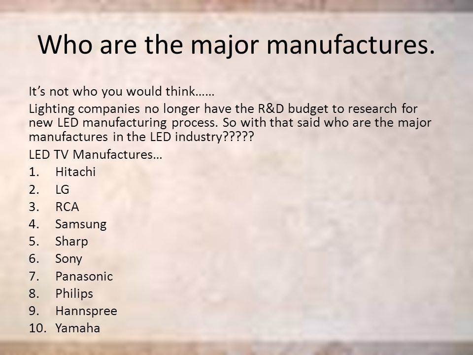 Who are the major manufactures.