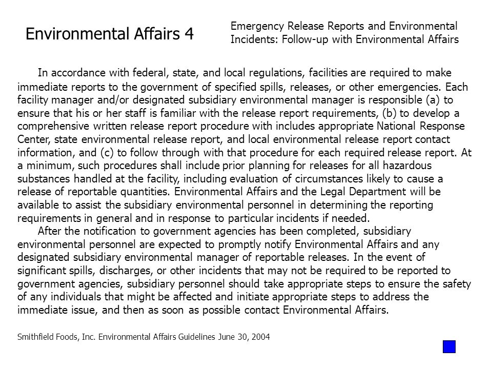 Environmental Affairs 4 Emergency Release Reports and Environmental Incidents: Follow-up with Environmental Affairs In accordance with federal, state,