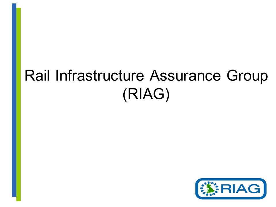 Rail Infrastructure Assurance Group (RIAG)