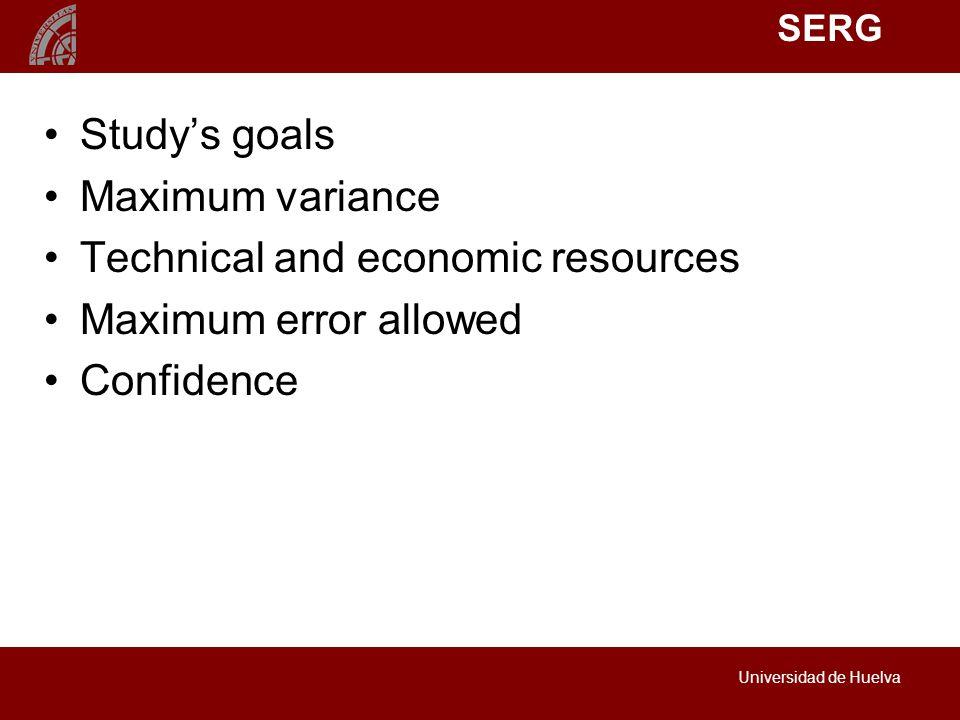 SERG Universidad de Huelva Study's goals Maximum variance Technical and economic resources Maximum error allowed Confidence