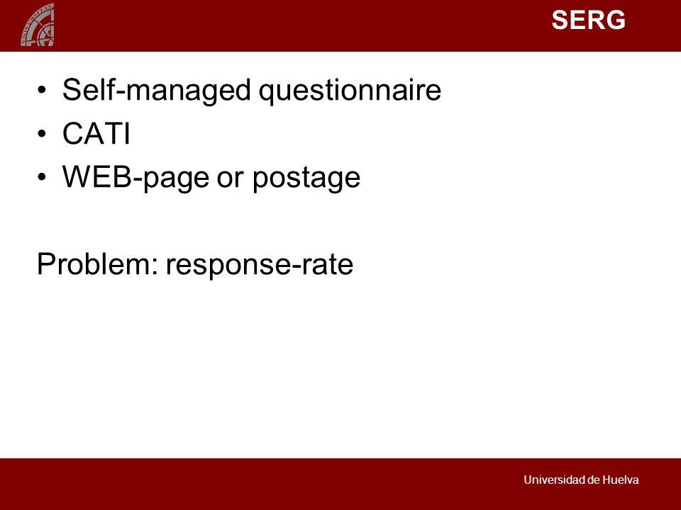 SERG Universidad de Huelva Self-managed questionnaire CATI WEB-page or postage Problem: response-rate