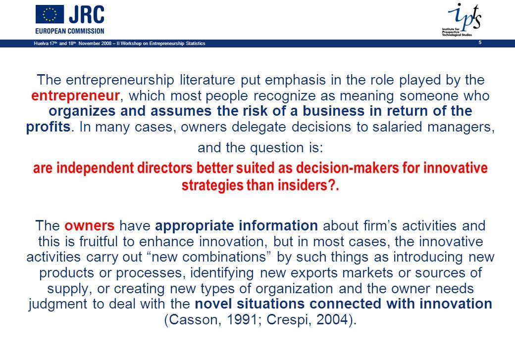 Huelva 17 th and 18 th November 2008 – II Workshop on Entrepreneurship Statistics 16