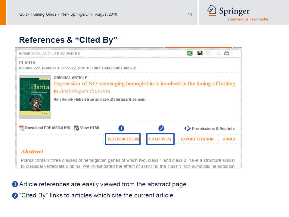 Quick Training Guide - New SpringerLink, August 201014 References & Cited By Article references are easily viewed from the abstract page.