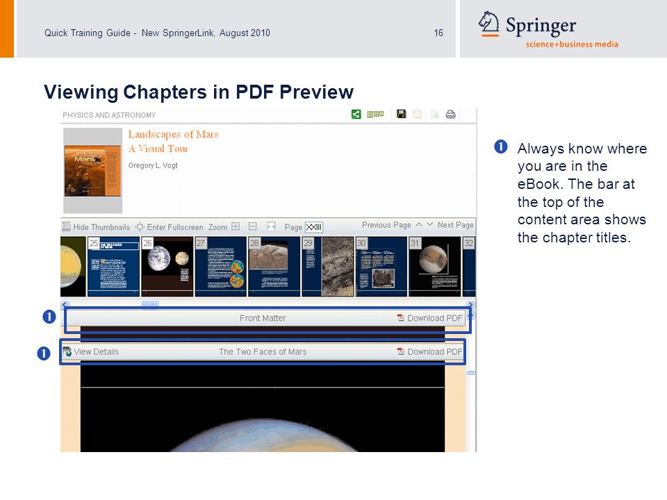 Quick Training Guide - New SpringerLink, August 201016 Always know where you are in the eBook. The bar at the top of the content area shows the chapte