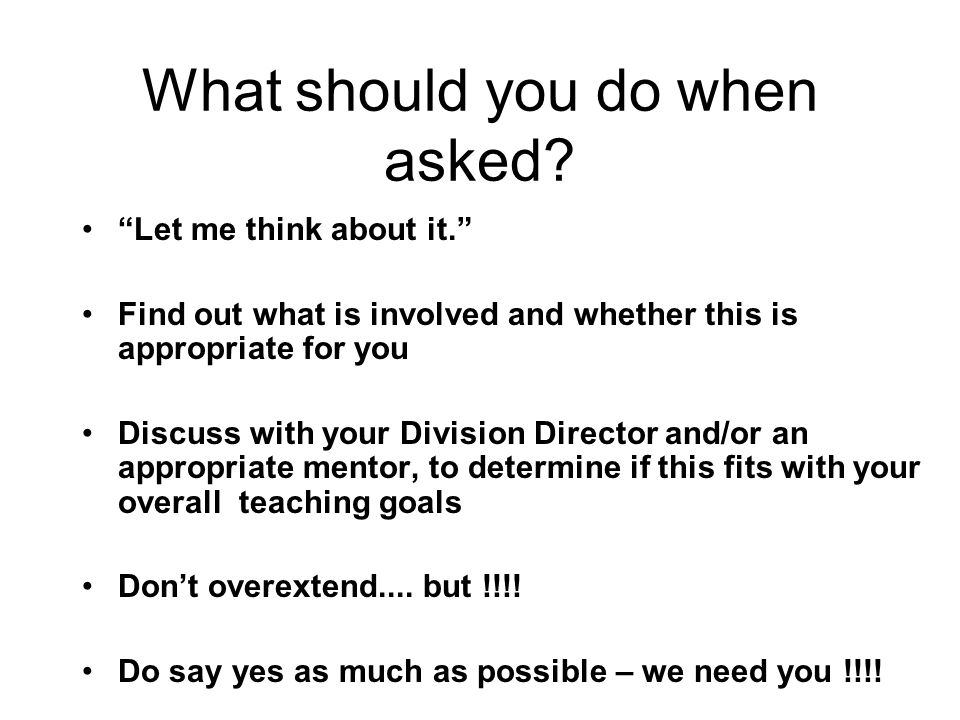 What should you do when asked.