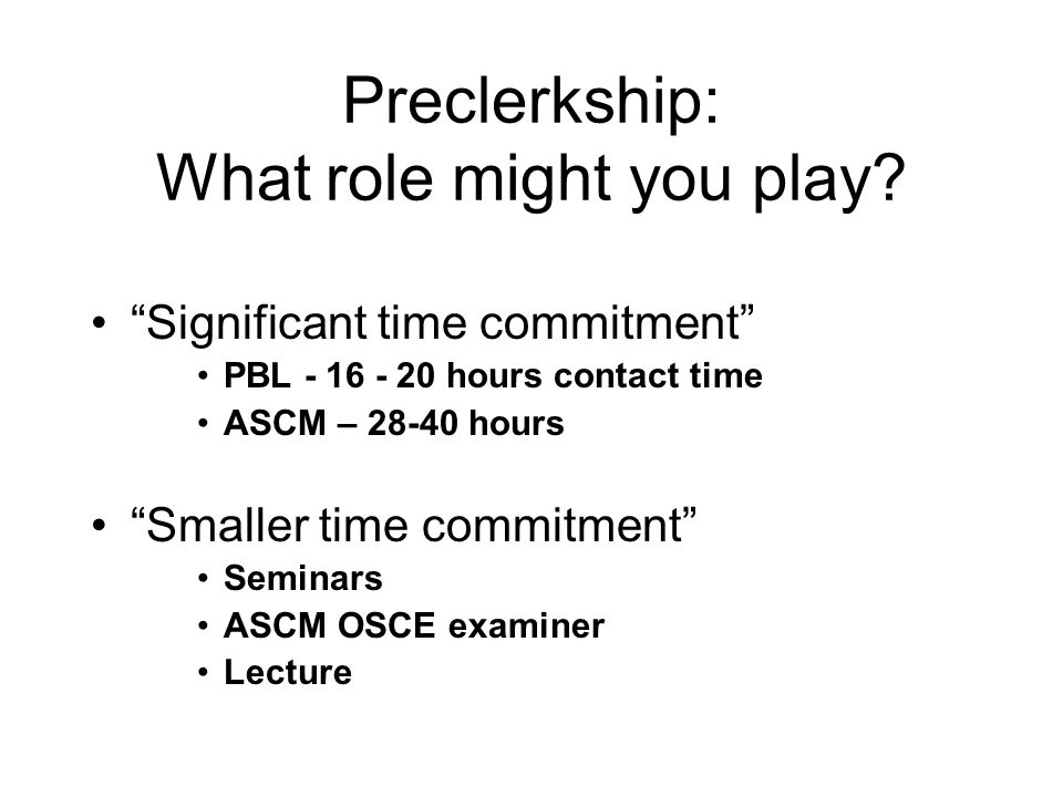 Preclerkship: What role might you play.