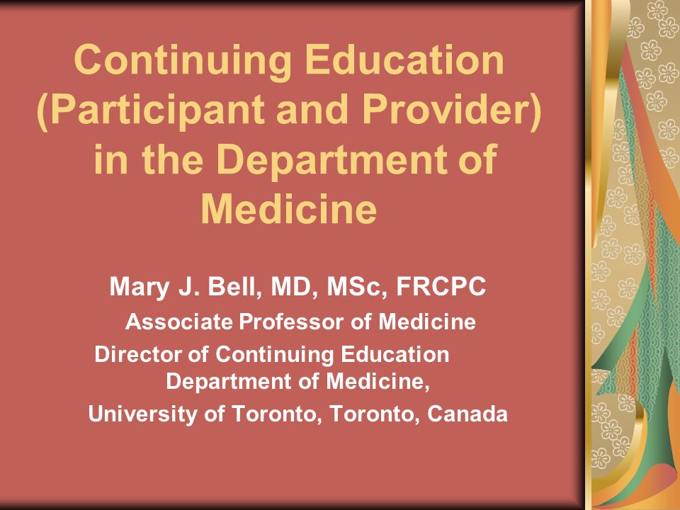 Continuing Education (Participant and Provider) in the Department of Medicine Mary J.