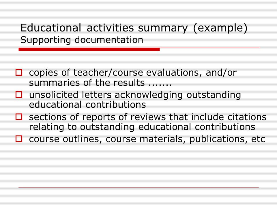 Educational activities summary (example) Supporting documentation  copies of teacher/course evaluations, and/or summaries of the results.......  uns