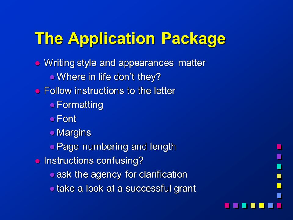 The Application Package l Writing style and appearances matter l Where in life don't they.