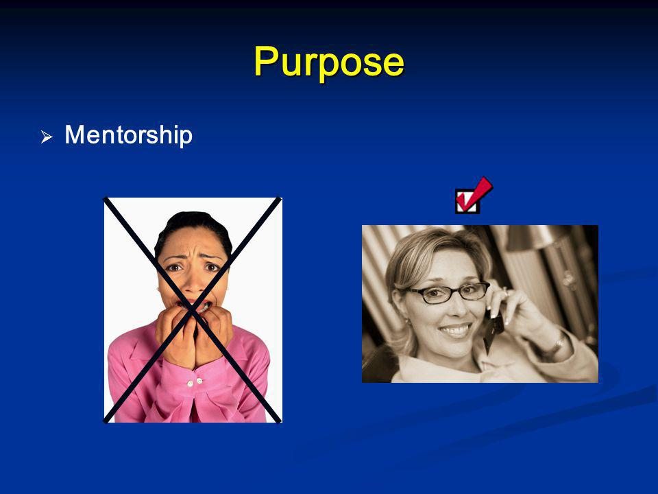 Purpose   Mentorship
