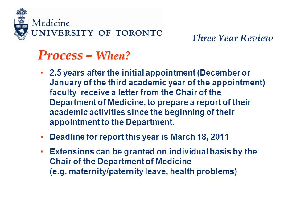 Three Year Review Process – When? 2.5 years after the initial appointment (December or January of the third academic year of the appointment) faculty
