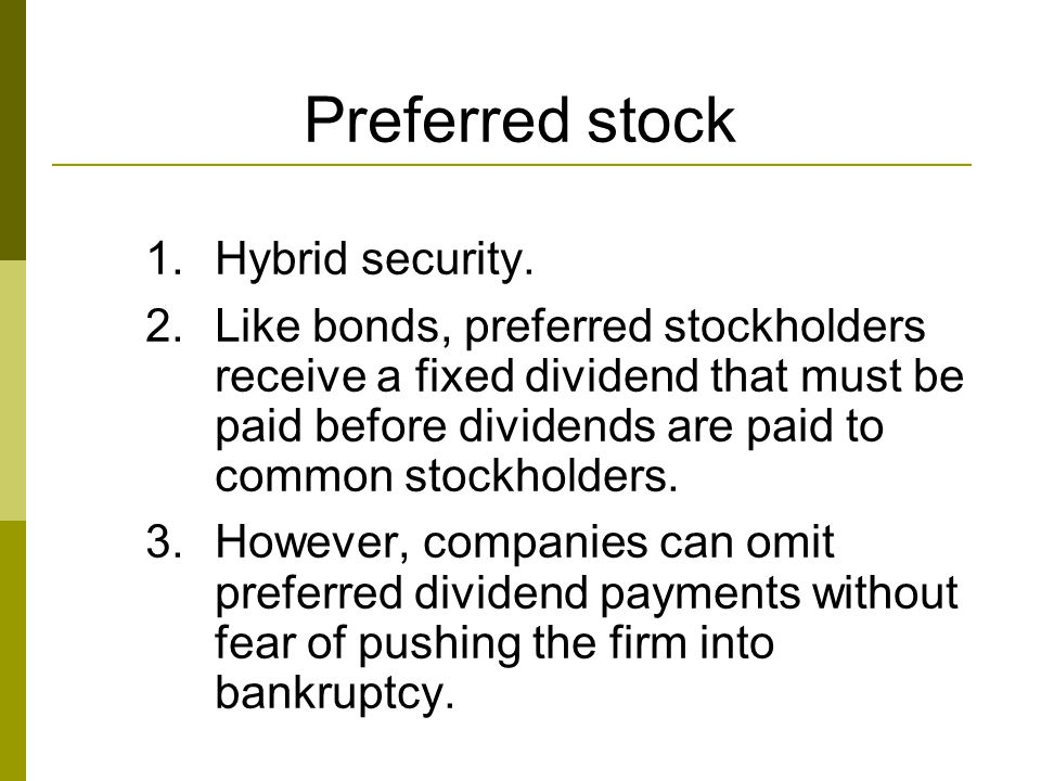 Common Stock 1.Represents ownership 2.Ownership implies control 3.Stockholders elect directors 4.Directors elect management 5.Management's goal: Maximize the stock price