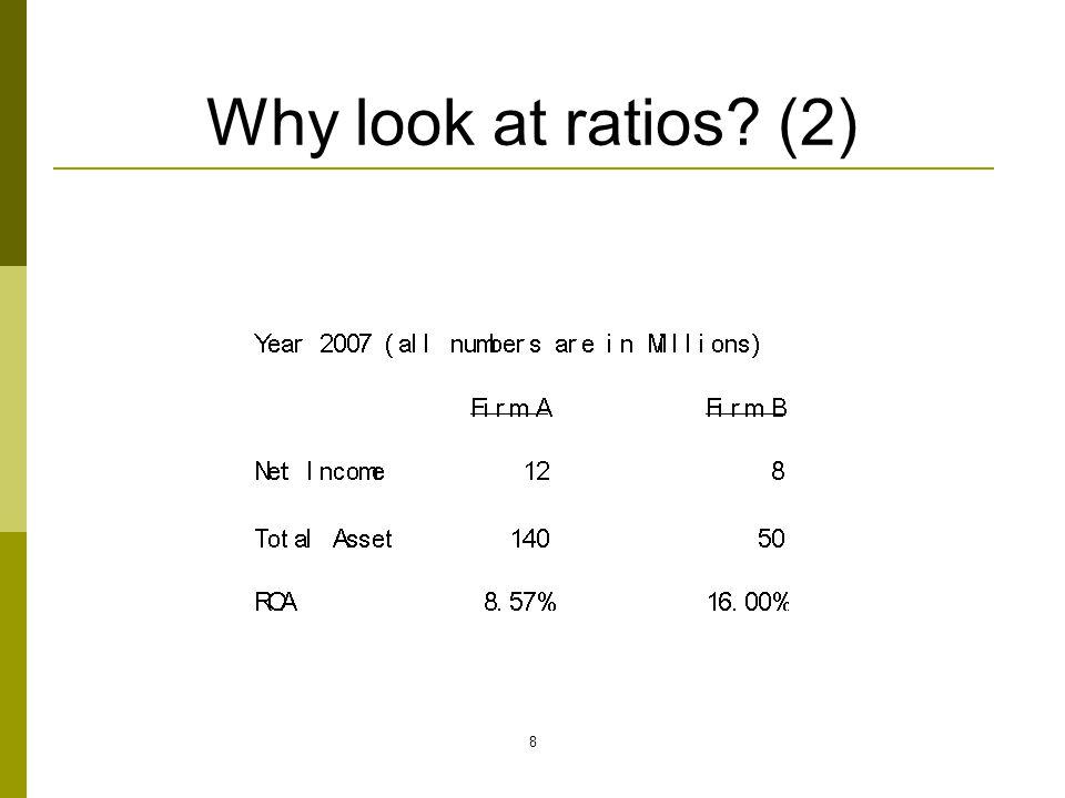 8 Why look at ratios? (2)