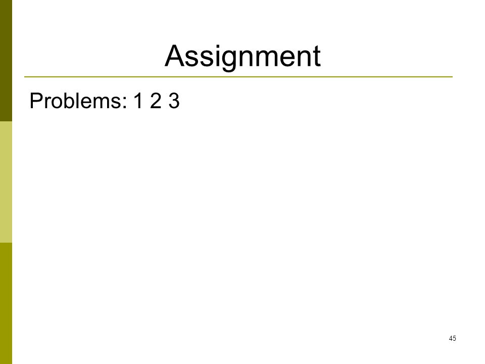 Assignment Problems: 1 2 3 45