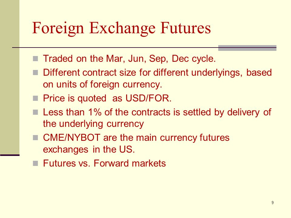 Foreign Exchange Futures Traded on the Mar, Jun, Sep, Dec cycle.