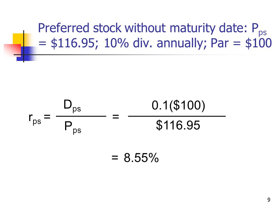 9 Preferred stock without maturity date: P ps = $116.95; 10% div.