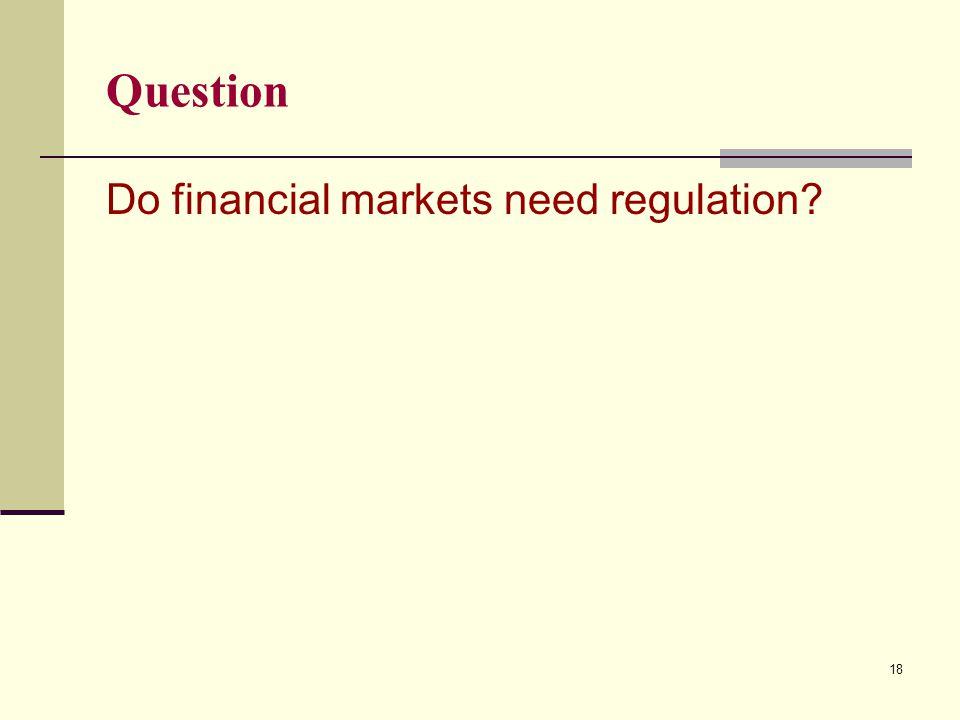 Question Do financial markets need regulation 18