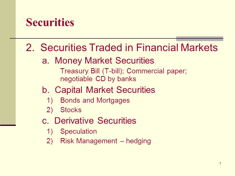 7 Securities 2. Securities Traded in Financial Markets a.