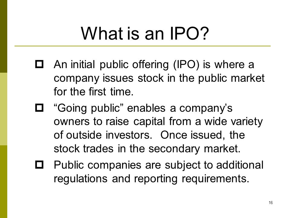 What is an IPO.