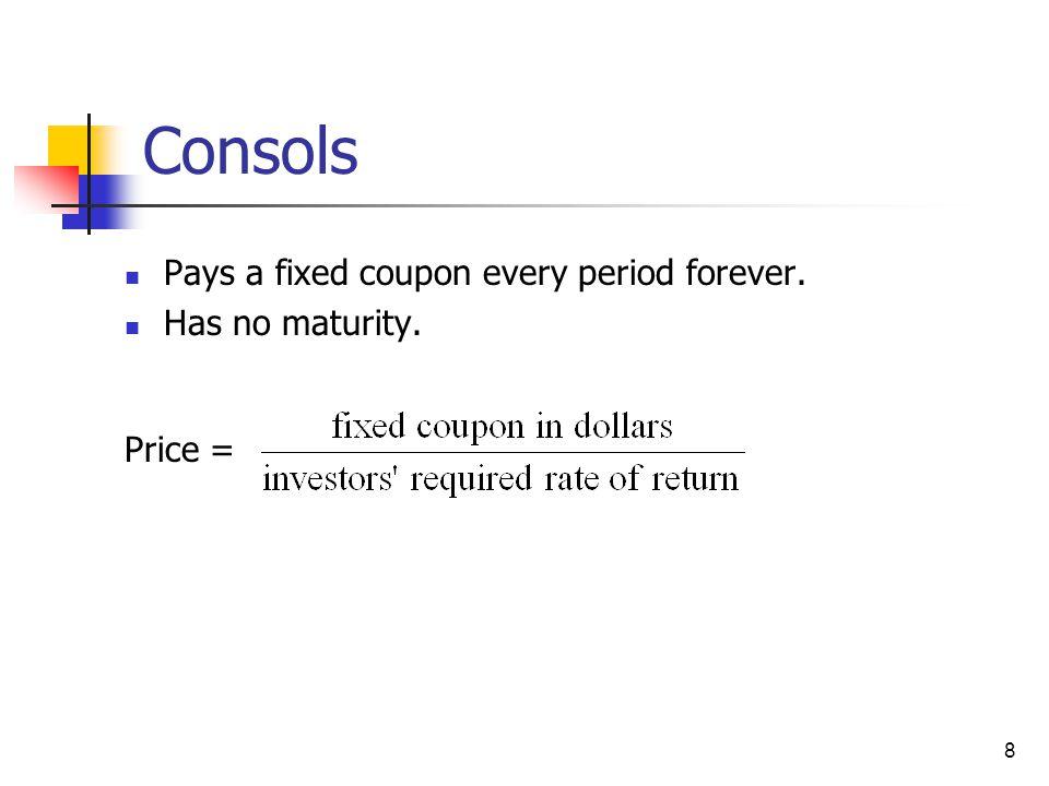 9 Zero-coupon bond (ZCB) 1 Zero coupon rate, no coupon paid during bond's life.