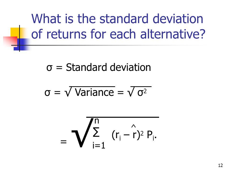 13  = [(-22 - 17.4) 2 0.10 + (-2 - 17.4) 2 0.20 + (20 - 17.4) 2 0.40 + (35 - 17.4) 2 0.20 + (50 - 17.4) 2 0.10] 1/2 = 20.0%.