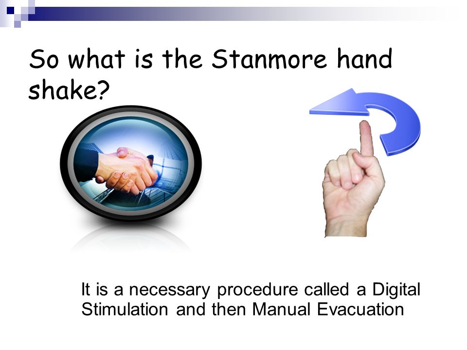 So what is the Stanmore hand shake.