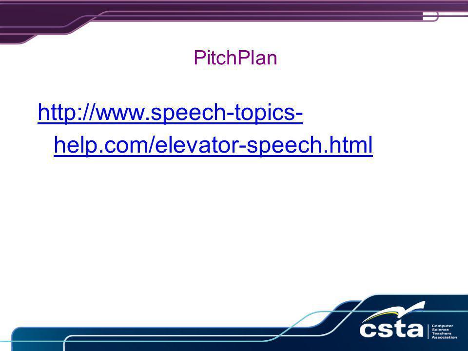 PitchPlan http://www.speech-topics- help.com/elevator-speech.html