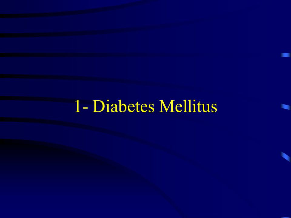 1- Diabetes Mellitus