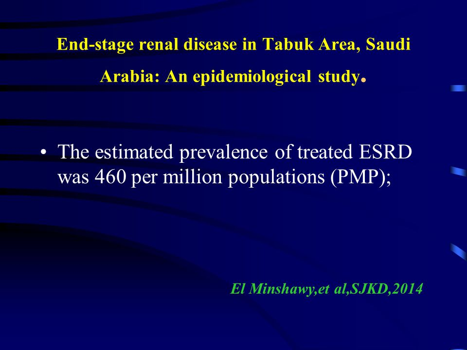 End-stage renal disease in Tabuk Area, Saudi Arabia: An epidemiological study.
