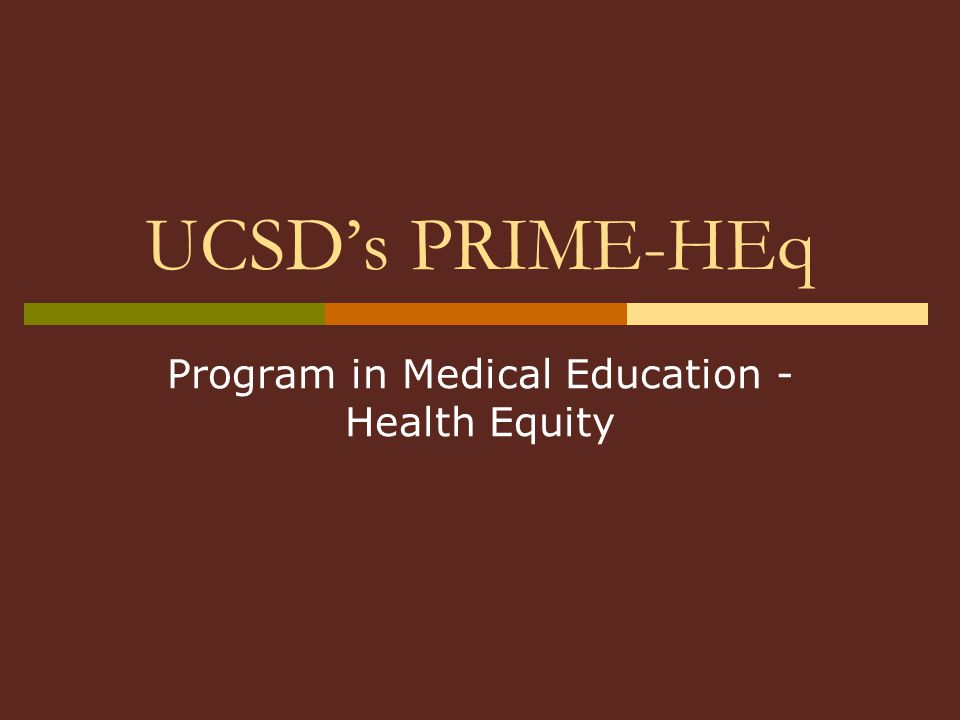 UCSD's PRIME-HEq Program in Medical Education - Health Equity