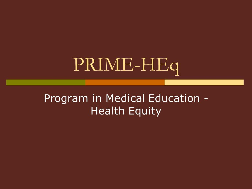PRIME-HEq Program in Medical Education - Health Equity