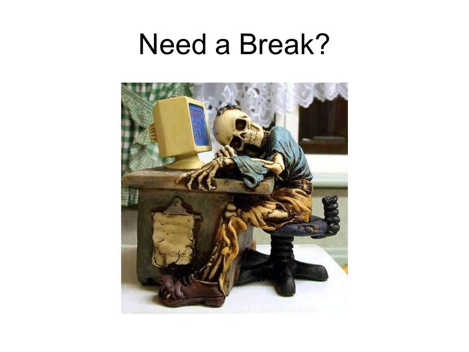 Need a Break?