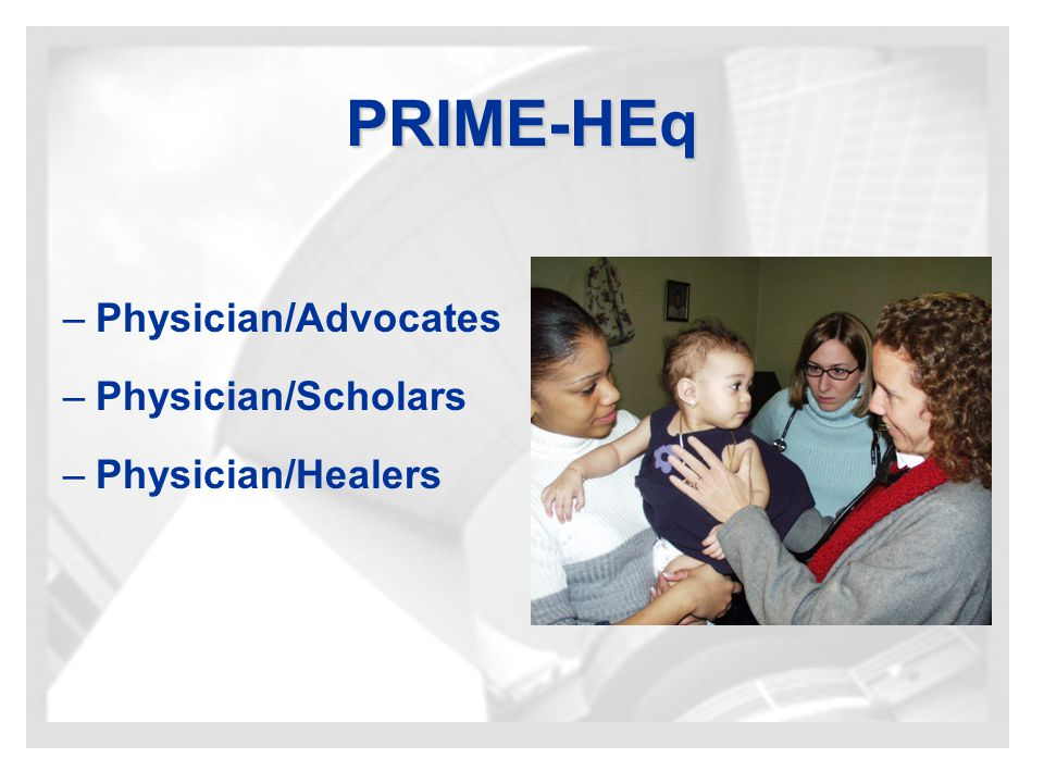 PRIME-HEq – –Physician/Advocates – –Physician/Scholars – –Physician/Healers