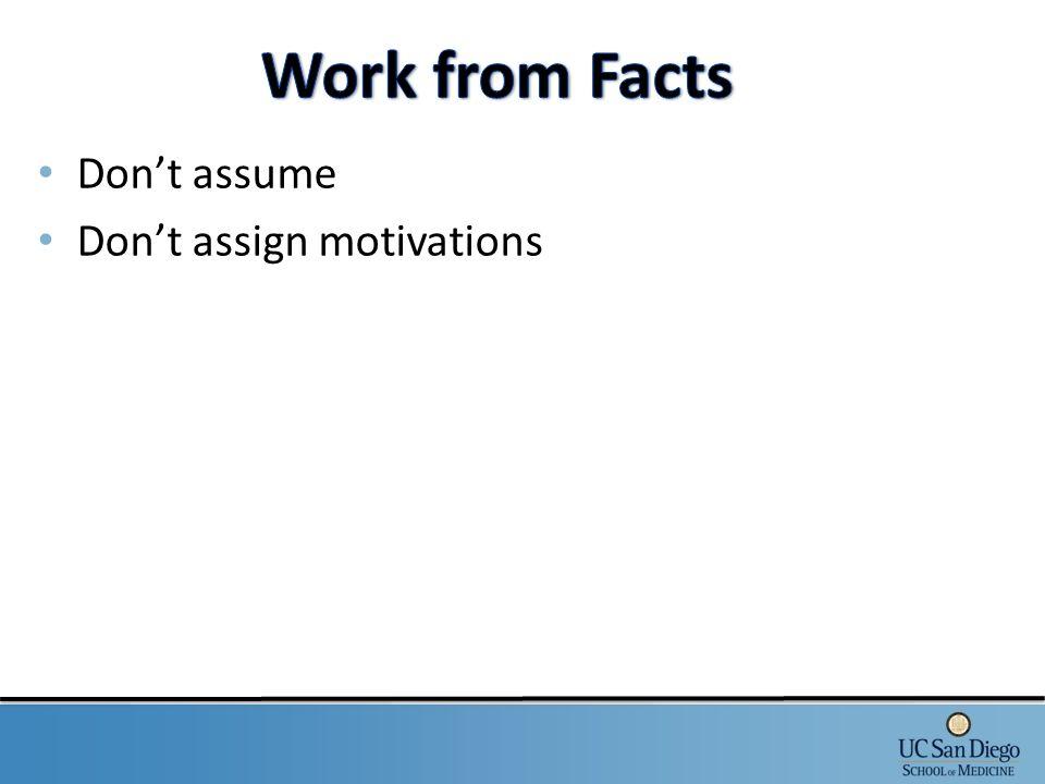 Don't assume Don't assign motivations