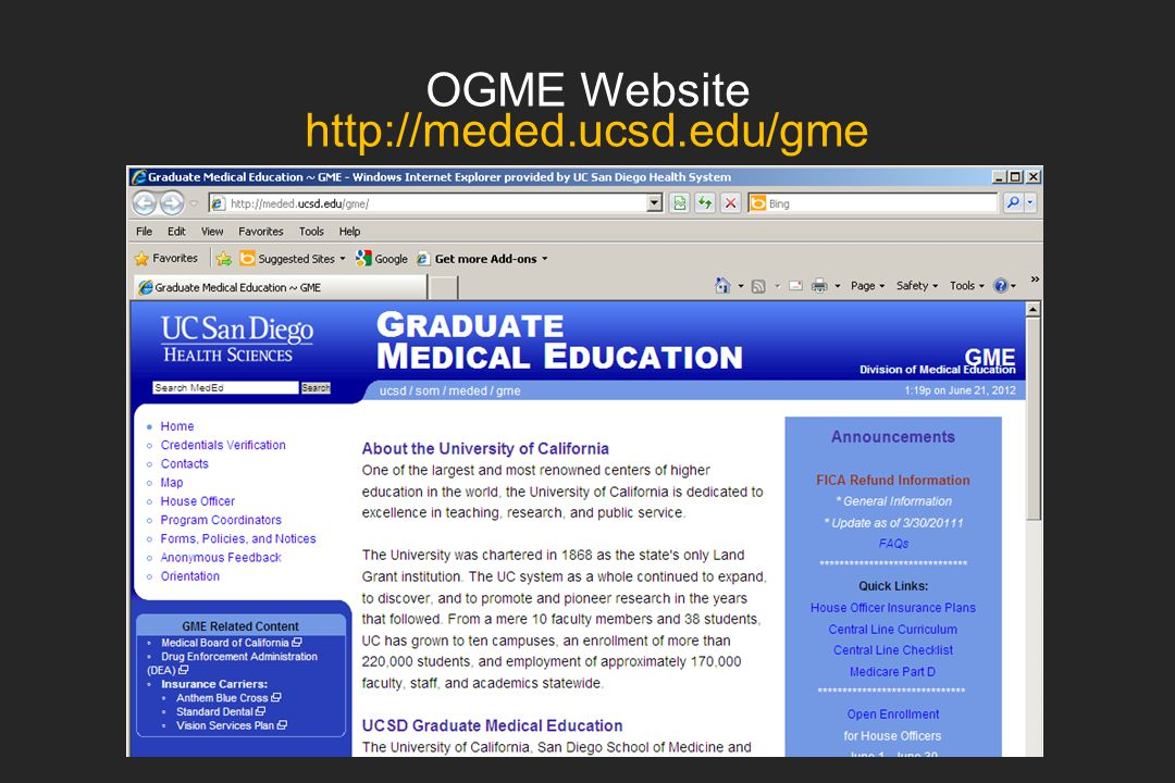 OGME Website If you have any questions at any time, please visit our website: http://meded.ucsd.edu/gme