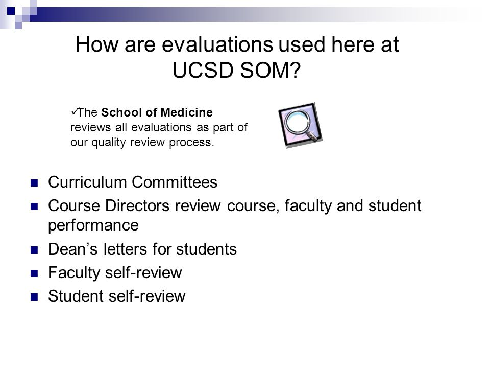 How are evaluations used here at UCSD SOM.
