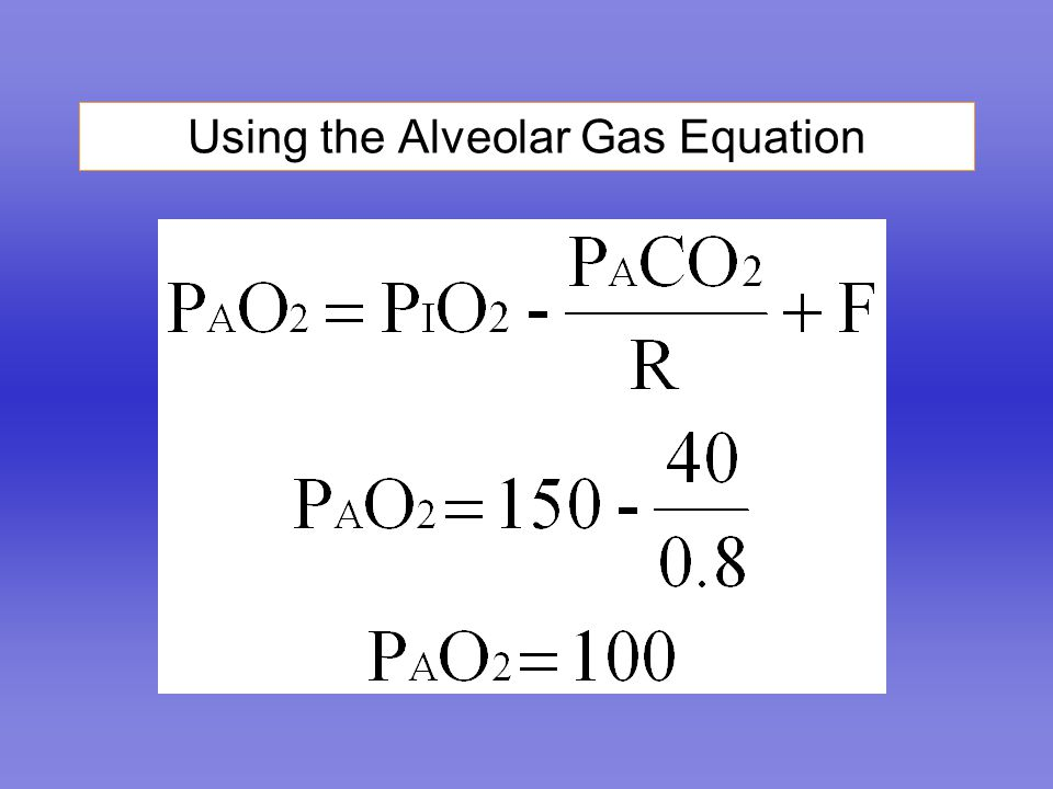 Using the Alveolar Gas Equation