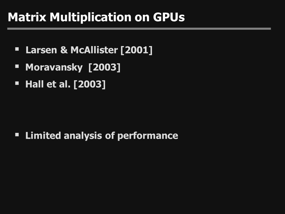 Overview  GPU Implementations  Results  Analysis: Why GPUs are slow  Ways to Make GPUs Better