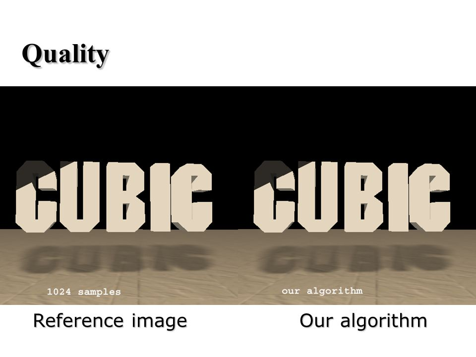 Reference image Our algorithm QualityQuality