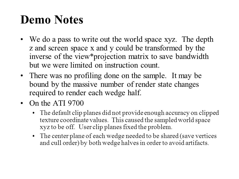 Demo Notes We do a pass to write out the world space xyz.