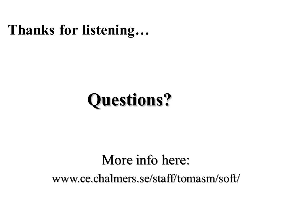 Thanks for listening… Questions Questions.