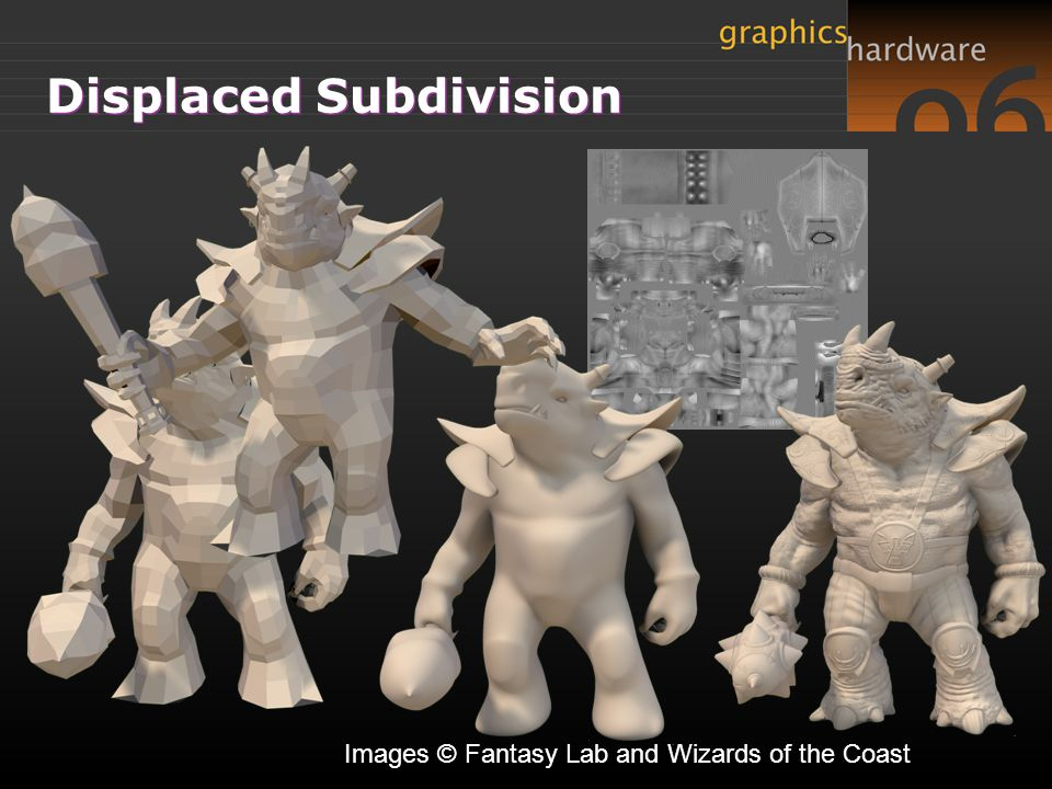Displaced Subdivision Images © Fantasy Lab and Wizards of the Coast