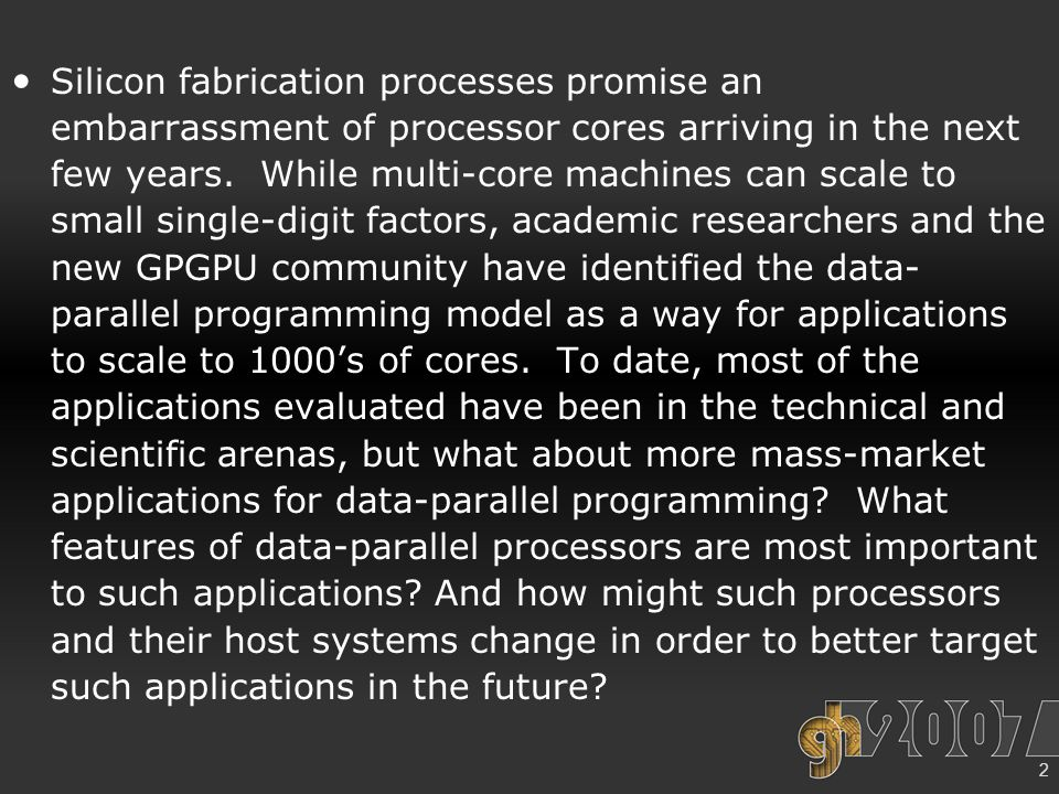 3 Outline Projections of future hardware The client computing space Mass-market parallel applications Common application characteristics Interesting processor features