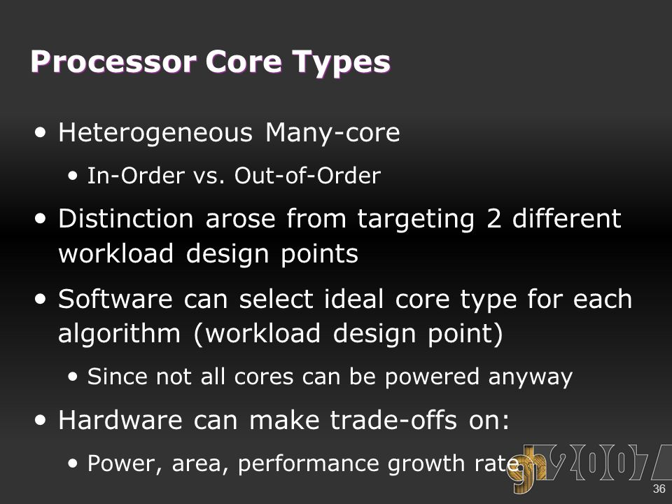36 Processor Core Types Heterogeneous Many-core In-Order vs.