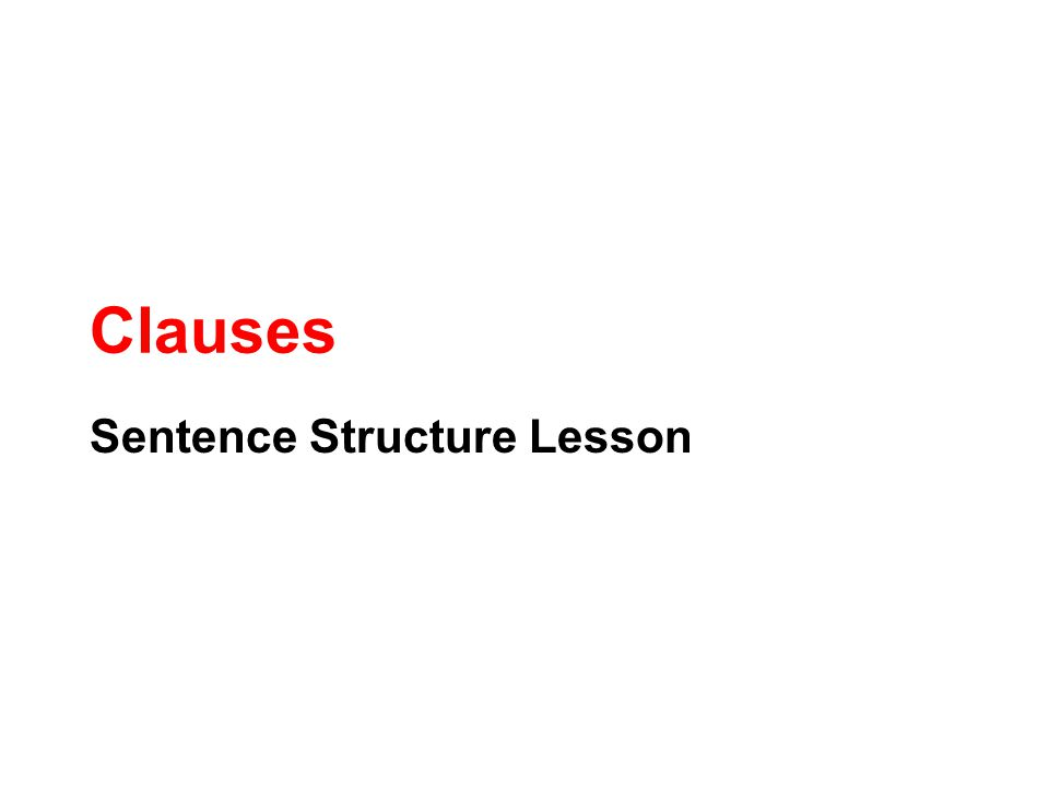 Clauses Sentence Structure Lesson