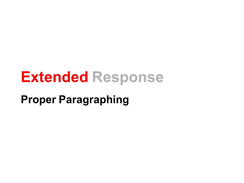 Extended Response Proper Paragraphing