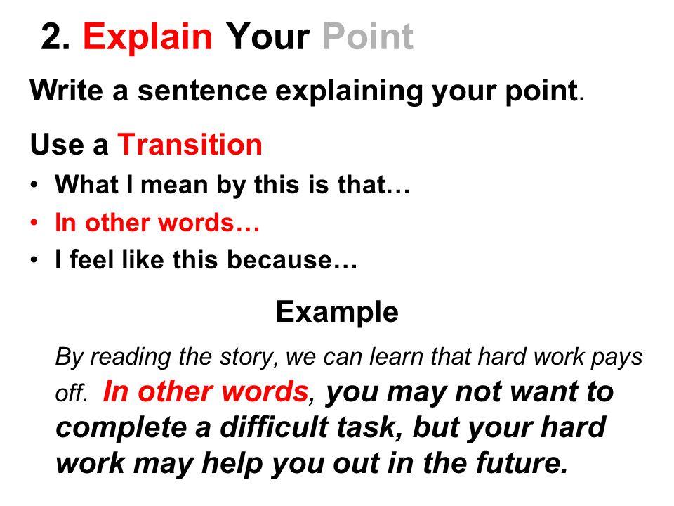 2.Explain Your Point Write a sentence explaining your point.