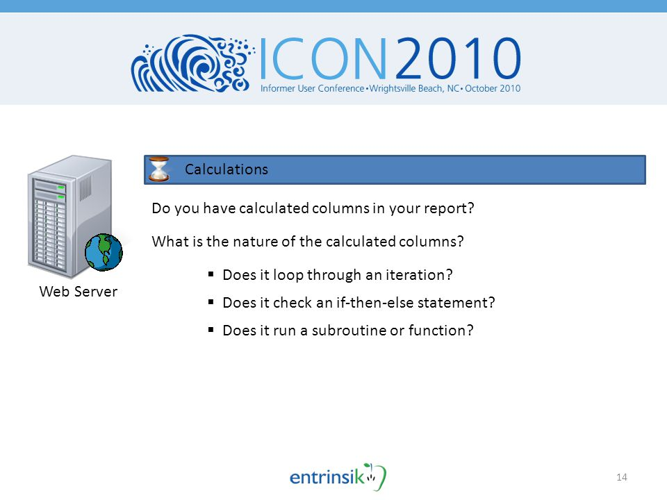 14 Web Server Calculations Do you have calculated columns in your report.